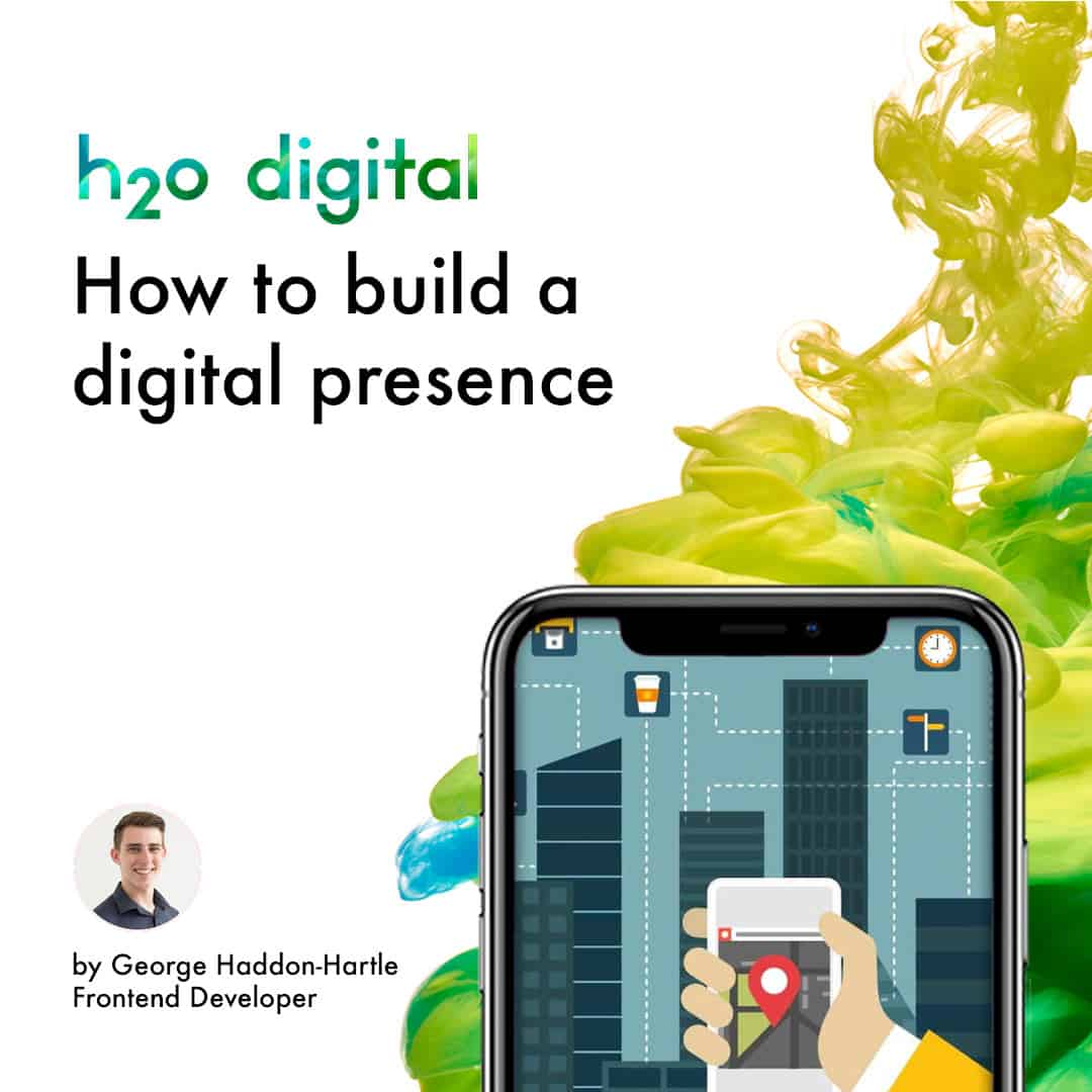 How-to-build-a-digital-presence-nottingham-h2o-digital-i1