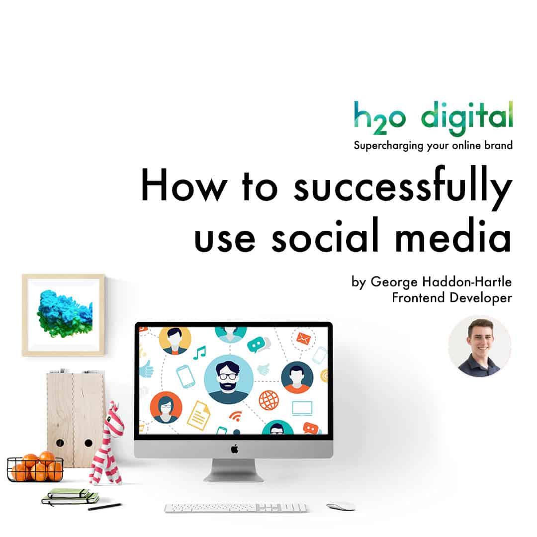 How-to-successfully-use-social-media-i2