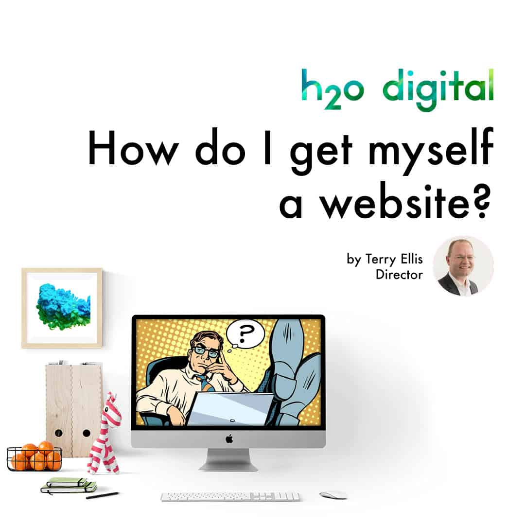 How-do-I-get-myself-a-website-nottingham-h2o-digital-i1